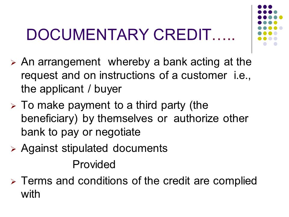NEGOTIATION OF DOCUMENTS IN UNCONFIRMED CREDITS ISSUING BANK NEGOTIATING BANK 1 2 3 5 6 4 buyer seller