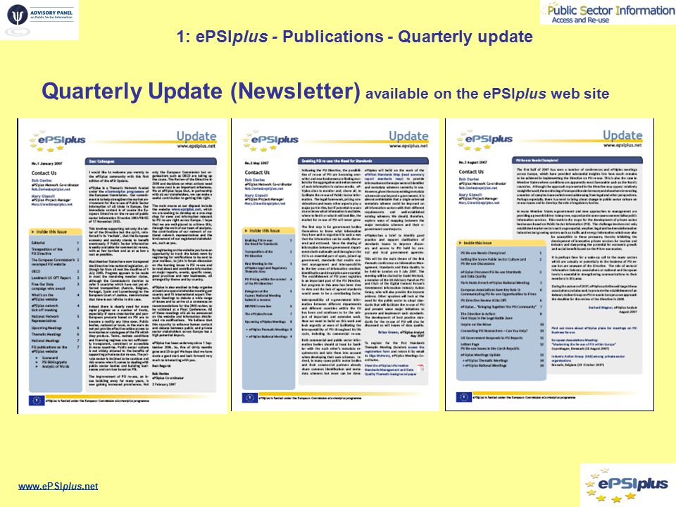 1: ePSIplus - The One Stop Shop to PSI Live: 27.09.06 Objective: To become the first port of call for information on PSI re-use www.ePSIplus.net Home page Total number of news items posted: 525