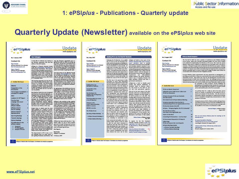 www.ePSIplus.net Status as at 12 th November 2007 3: Establishing the PSI framework YearMSTransposed 20031512 20042510 200727 2 Total2724 EFTA 2007 4 1 Grand Total3125 Current prediction: January 2008 - 27 July 2008 - 28