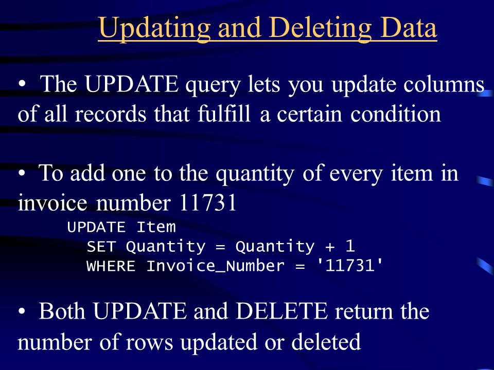 Updating and Deleting Data The UPDATE query lets you update columns of all records that fulfill a certain condition To add one to the quantity of ever