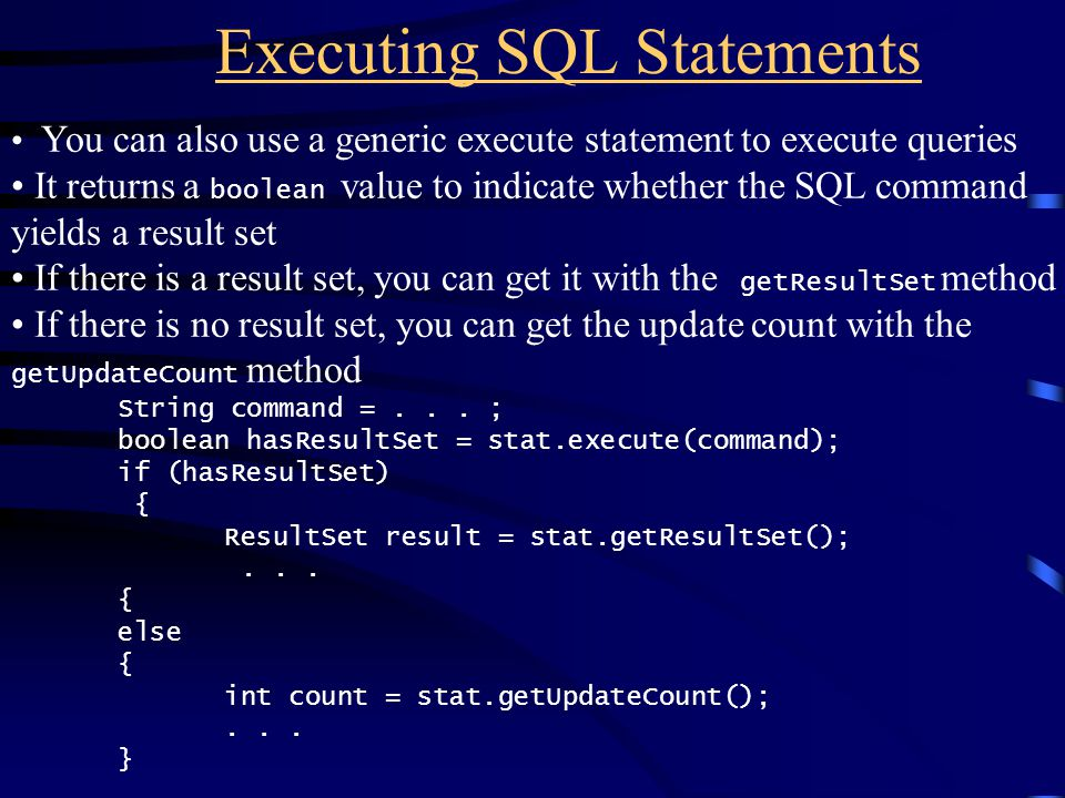 Executing SQL Statements You can also use a generic execute statement to execute queries It returns a boolean value to indicate whether the SQL comman