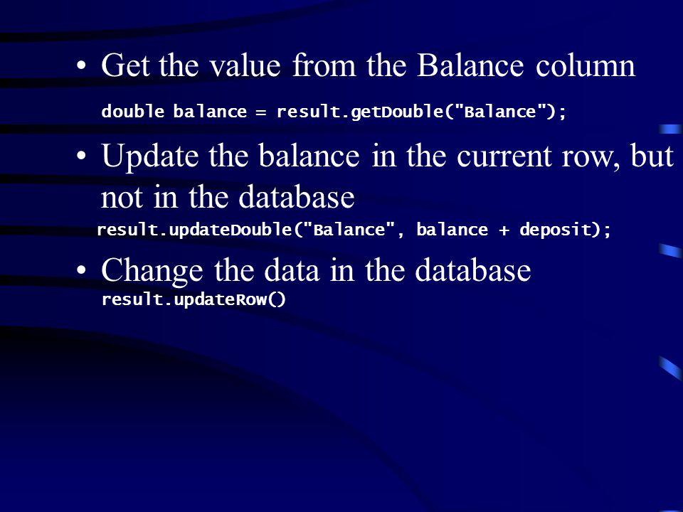 Get the value from the Balance column double balance = result.getDouble(