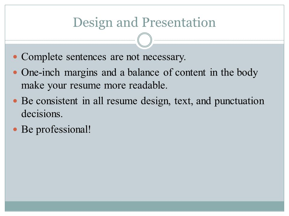 Design and Presentation Complete sentences are not necessary.