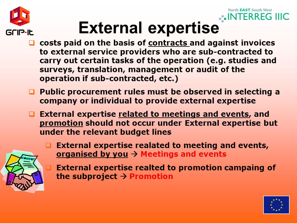 External expertise  costs paid on the basis of contracts and against invoices to external service providers who are sub-contracted to carry out certain tasks of the operation (e.g.
