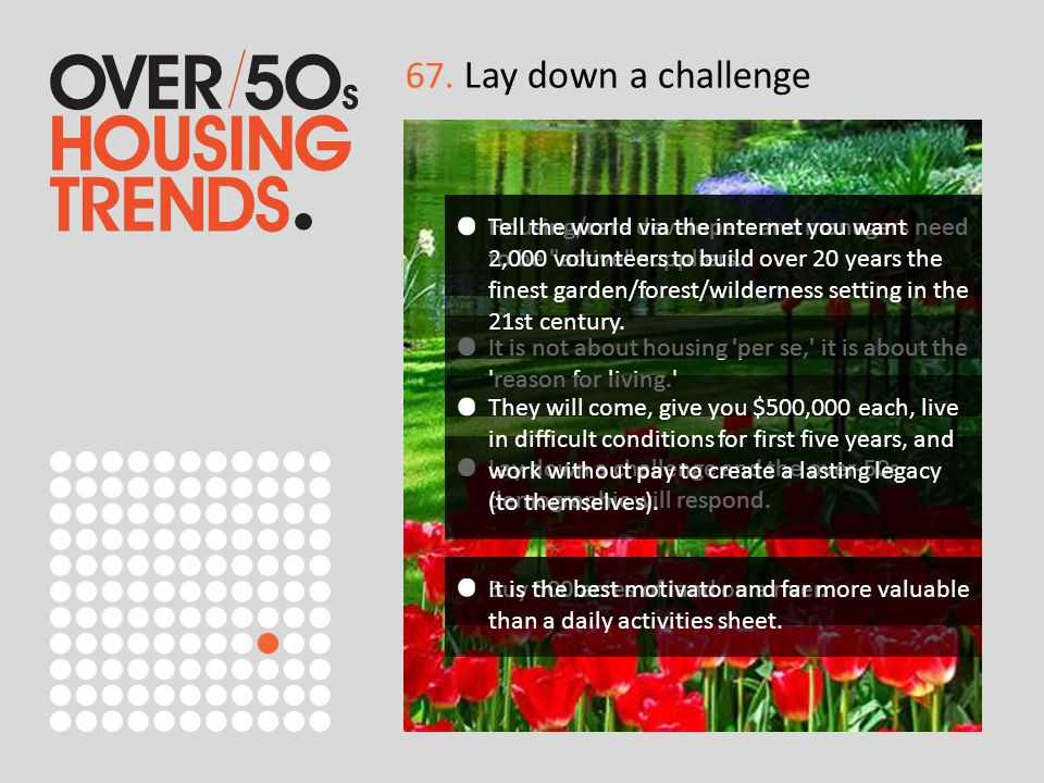 67. Lay down a challenge Housing/care developers and managers need to be