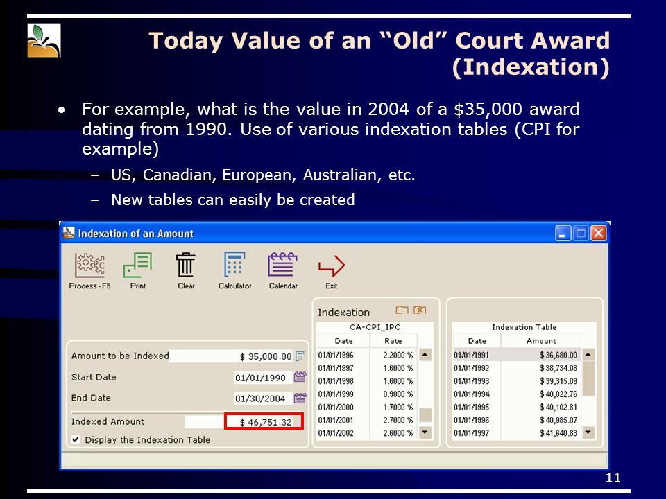 """11 Today Value of an """"Old"""" Court Award (Indexation) For example, what is the value in 2004 of a $35,000 award dating from 1990. Use of various indexat"""