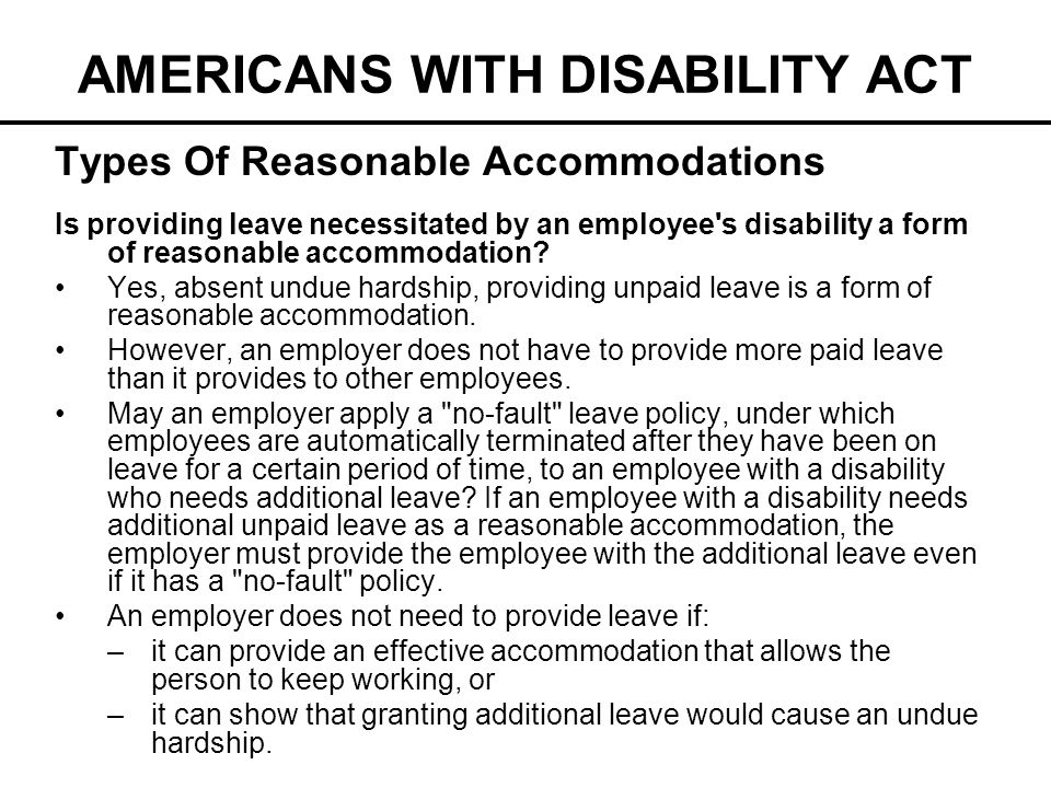 AMERICANS WITH DISABILITY ACT Types Of Reasonable Accommodations Is providing leave necessitated by an employee's disability a form of reasonable acco