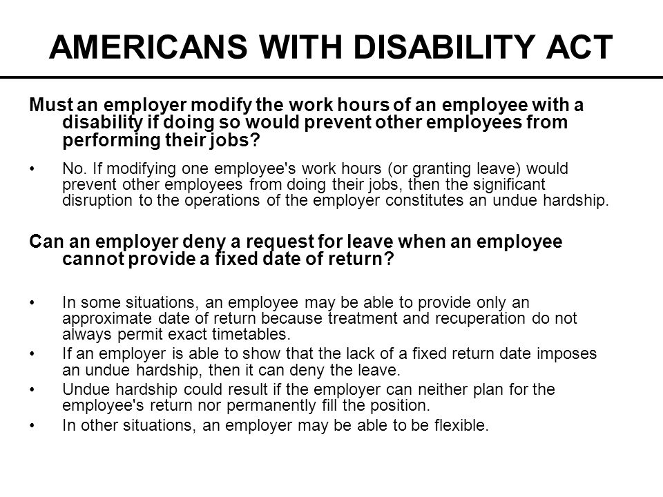 AMERICANS WITH DISABILITY ACT Must an employer modify the work hours of an employee with a disability if doing so would prevent other employees from p