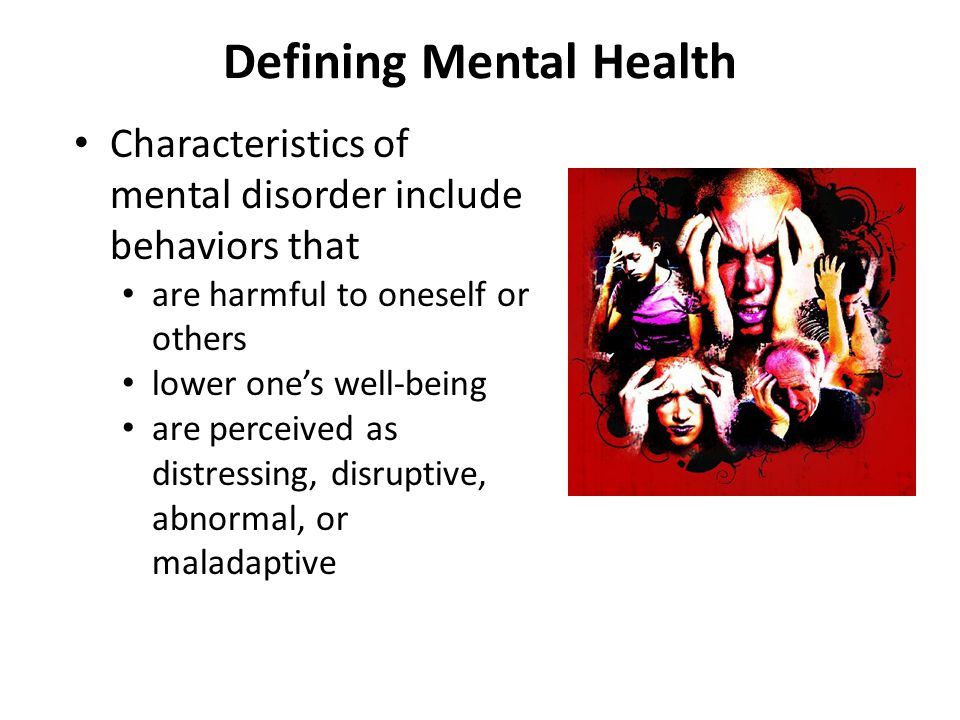 Defining Psychopathology – Biological forces Chronic disease, functional impairment, and other ailments can change behavior (e.g.