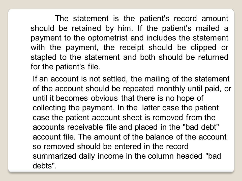 The statement is the patient s record amount should be retained by him.