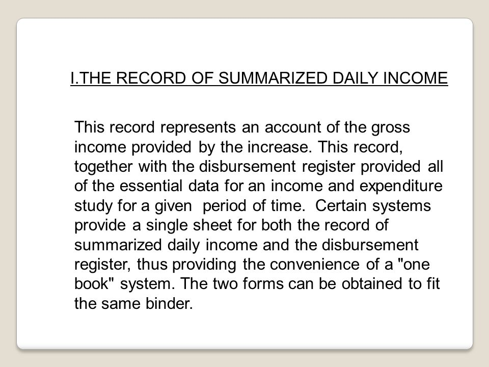 I.THE RECORD OF SUMMARIZED DAILY INCOME This record represents an account of the gross income provided by the increase.