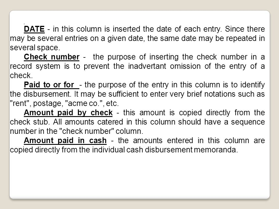 DATE - in this column is inserted the date of each entry.