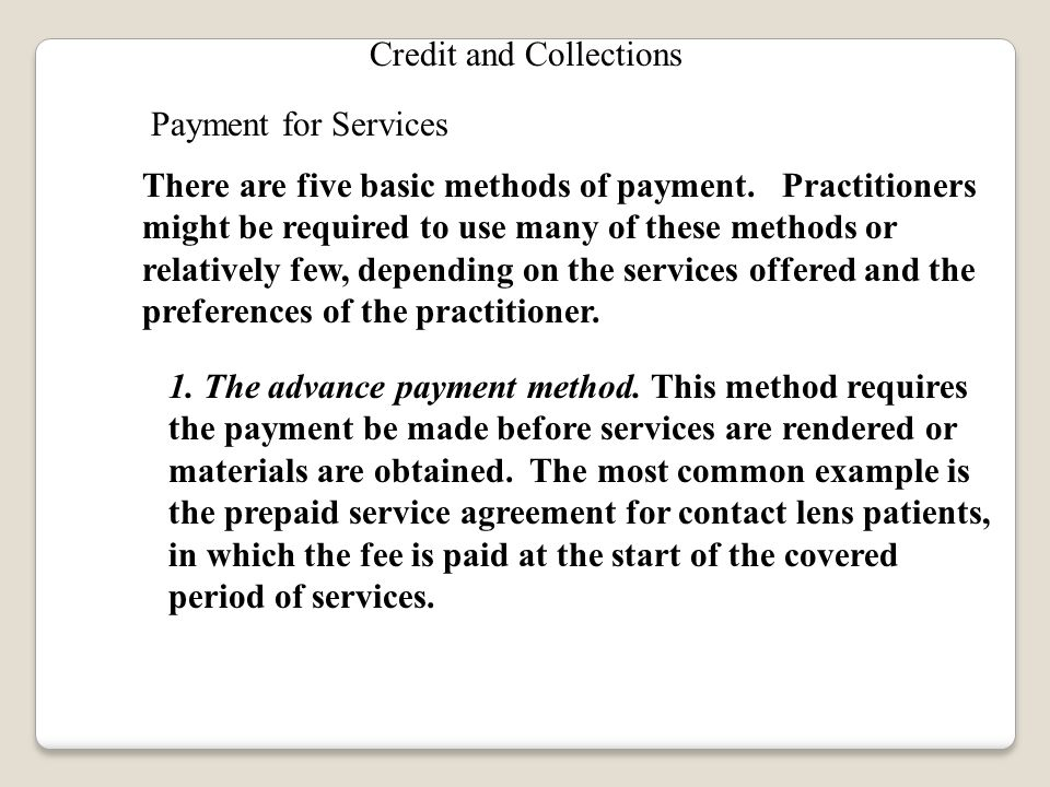 Credit and Collections Payment for Services There are five basic methods of payment.