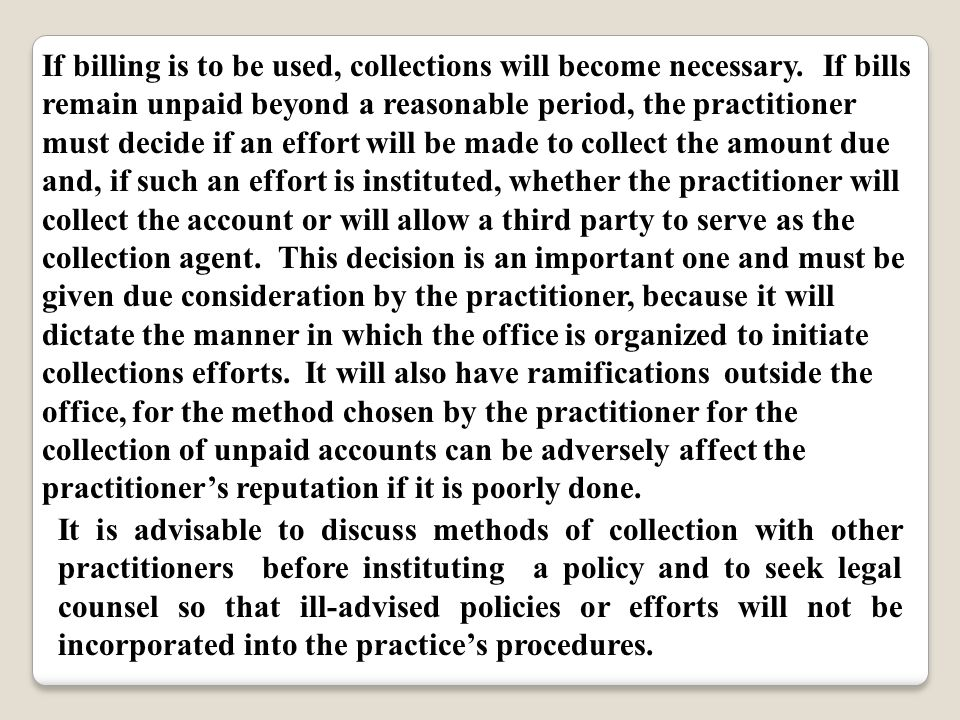 If billing is to be used, collections will become necessary.