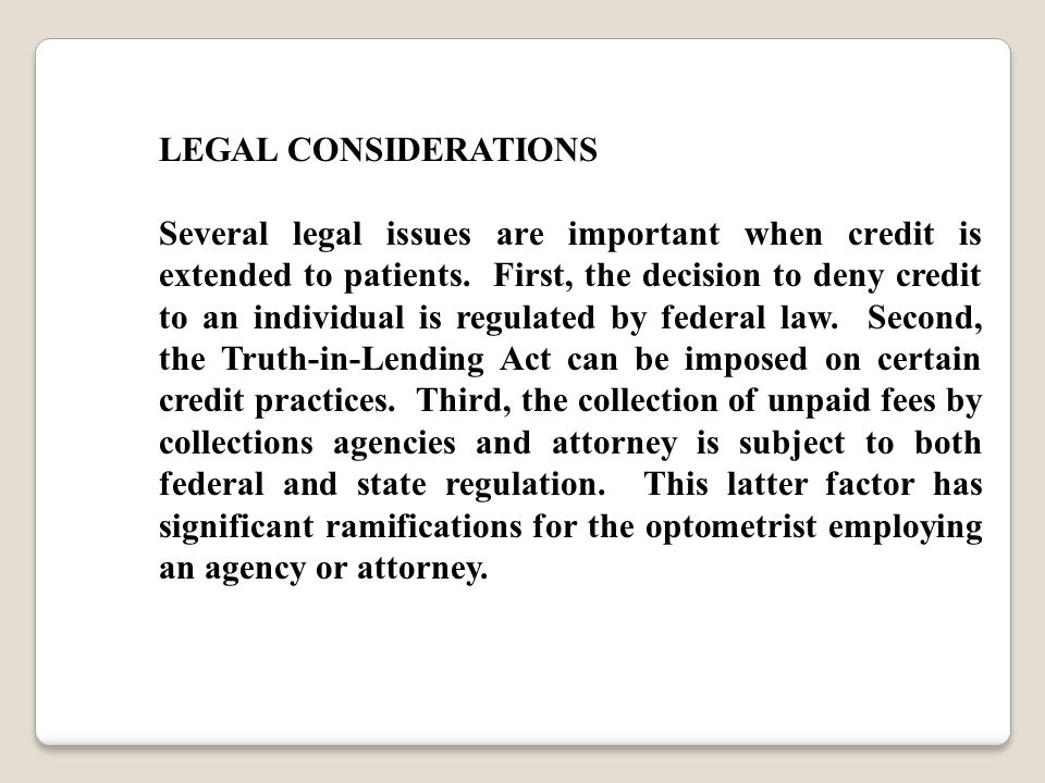LEGAL CONSIDERATIONS Several legal issues are important when credit is extended to patients.