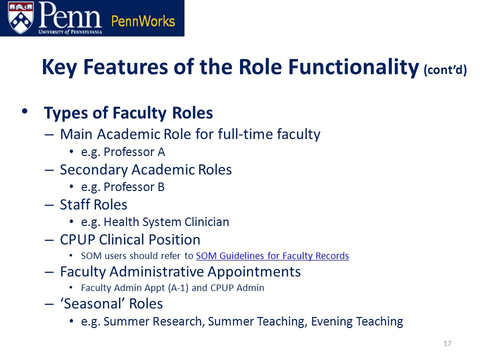 Key Features of the Role Functionality (cont'd) Types of Faculty Roles – Main Academic Role for full-time faculty e.g.