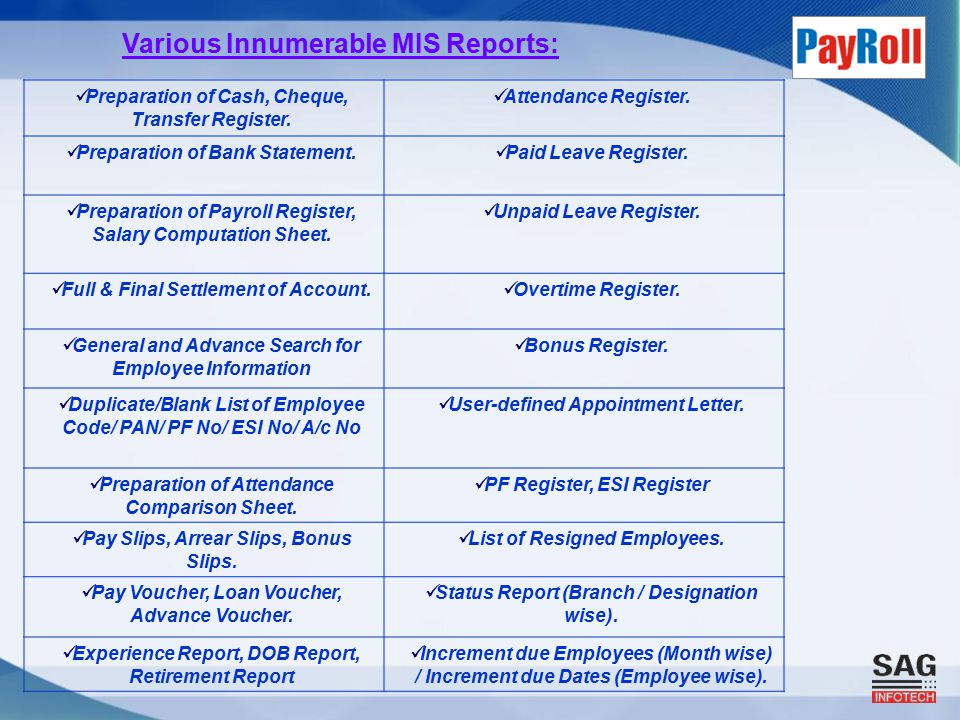 Various Innumerable MIS Reports: Preparation of Cash, Cheque, Transfer Register.