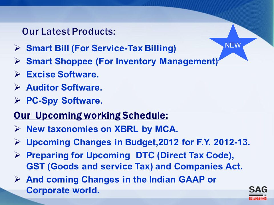  Smart Bill (For Service-Tax Billing)  Smart Shoppee (For Inventory Management)  Excise Software.