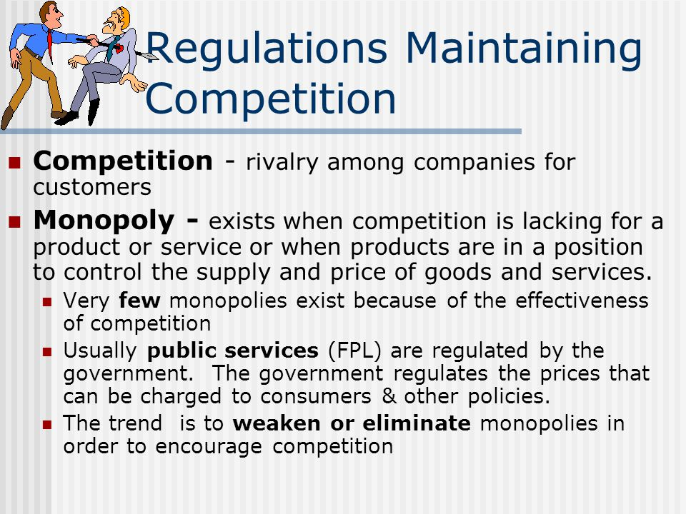 Fair Competition Laws Sherman Act - major law promoting competition.