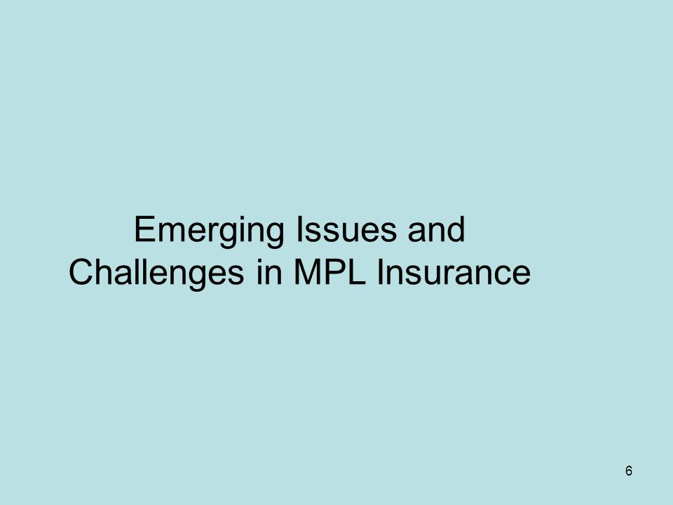 6 Emerging Issues and Challenges in MPL Insurance