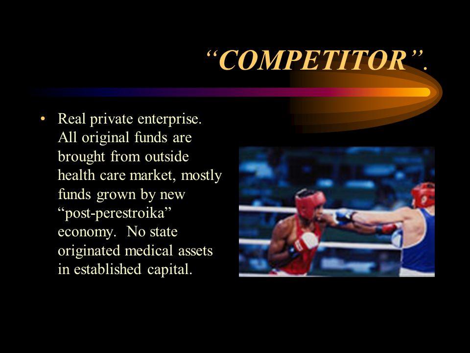 COMPETITOR . Real private enterprise.