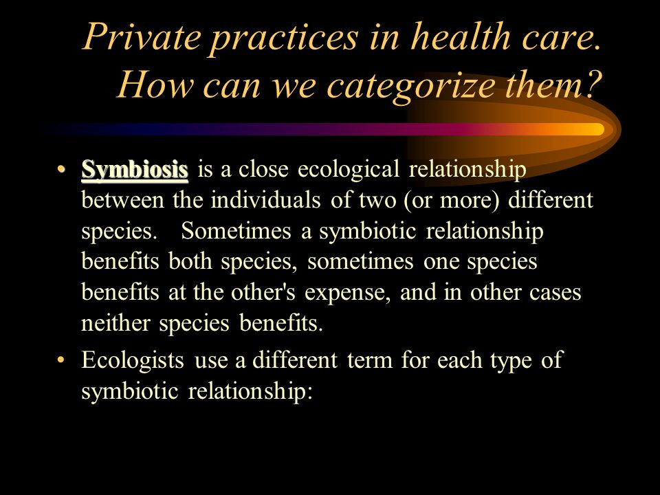Private practices in health care. How can we categorize them.
