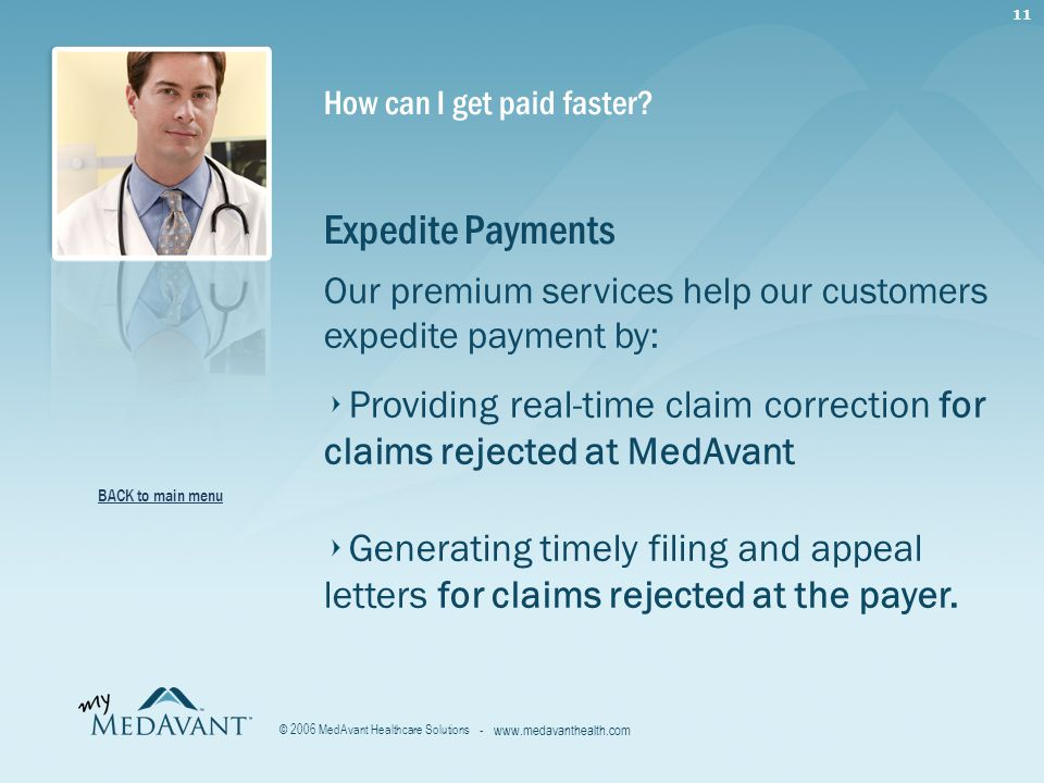 11 - www.medavanthealth.com © 2006 MedAvant Healthcare Solutions How can I get paid faster.