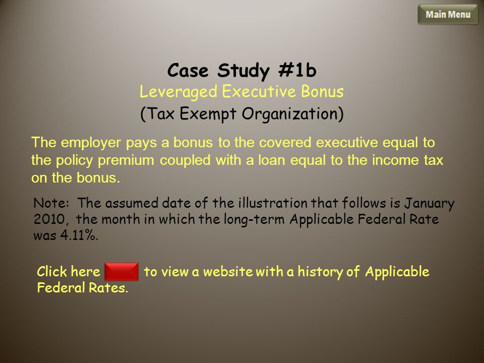 The employer pays a bonus to the covered executive equal to the policy premium coupled with a loan equal to the income tax on the bonus.
