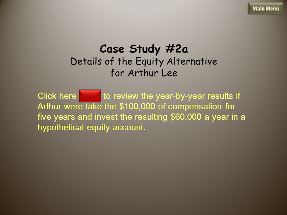 Click here to review the year-by-year results if Arthur were take the $100,000 of compensation for five years and invest the resulting $60,000 a year in a hypothetical equity account.