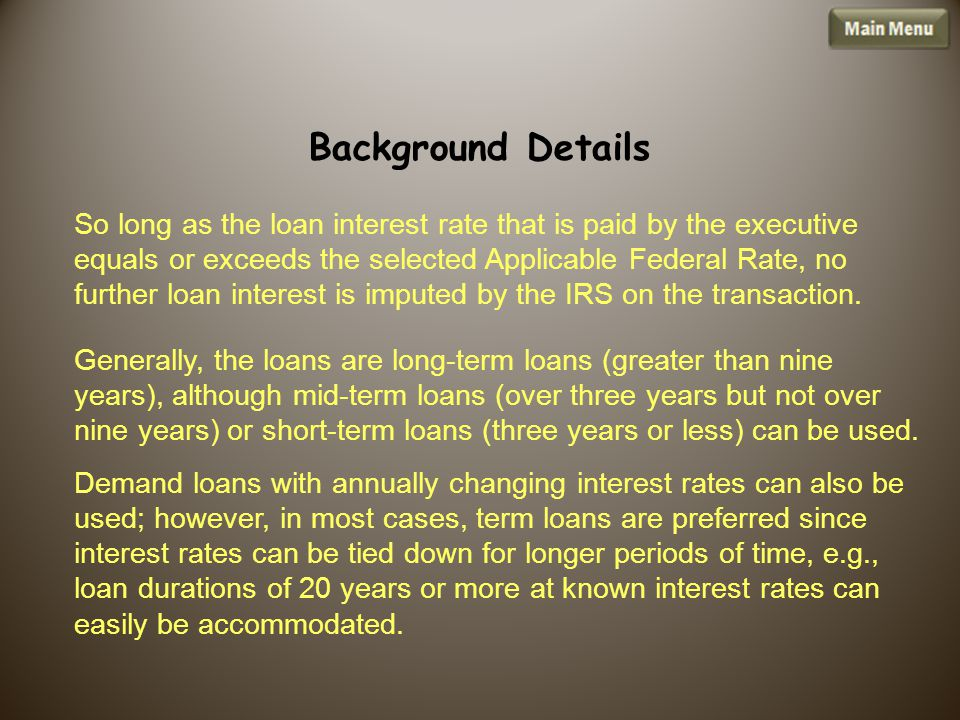 Generally, the loans are long-term loans (greater than nine years), although mid-term loans (over three years but not over nine years) or short-term loans (three years or less) can be used.