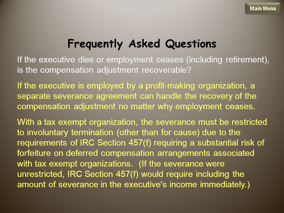 If the executive dies or employment ceases (including retirement), is the compensation adjustment recoverable.