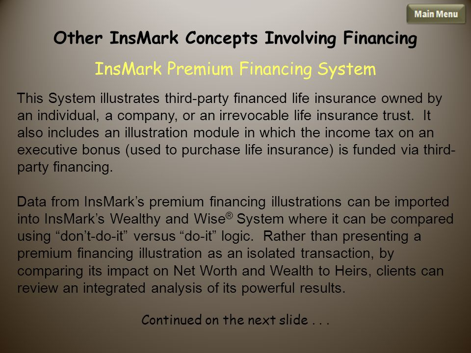 This System illustrates third-party financed life insurance owned by an individual, a company, or an irrevocable life insurance trust.