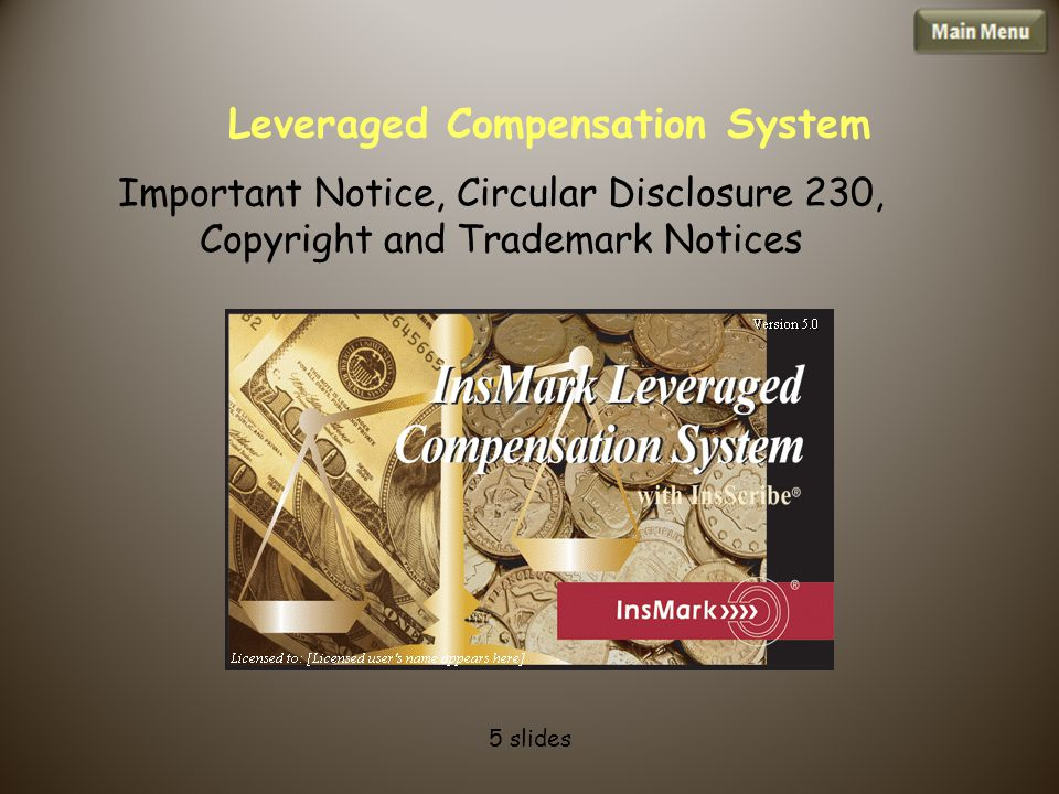 Leveraged Compensation System Important Notice, Circular Disclosure 230, Copyright and Trademark Notices 5 slides
