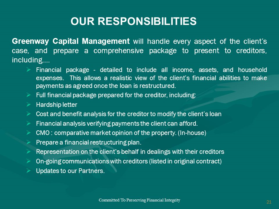 Committed To Preserving Financial Integrity Greenway Capital Management will handle every aspect of the client's case, and prepare a comprehensive package to present to creditors, including….