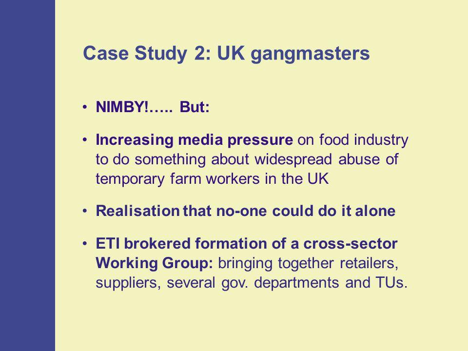 Case Study 2: UK gangmasters NIMBY!…..