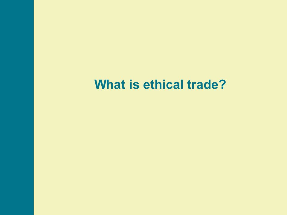 What is ethical trade