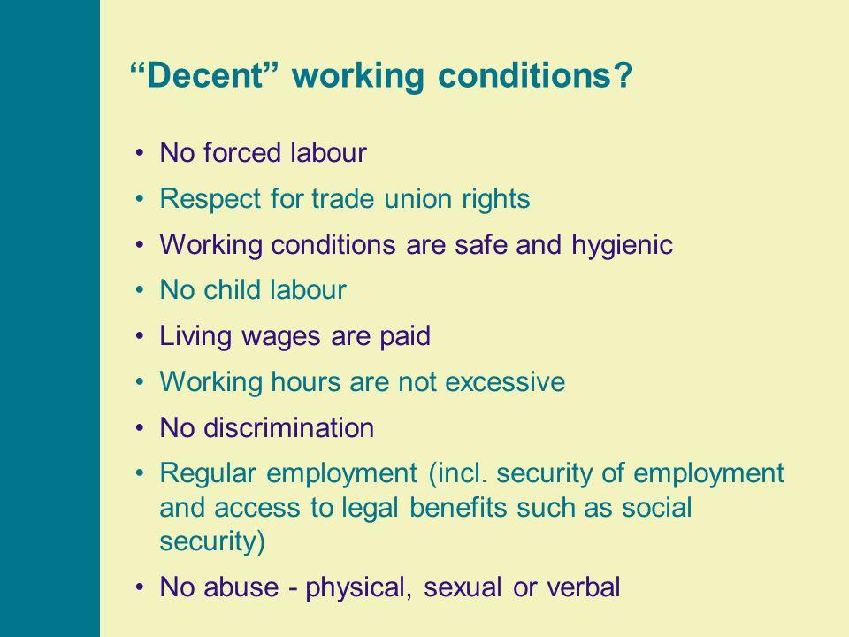 Decent working conditions.