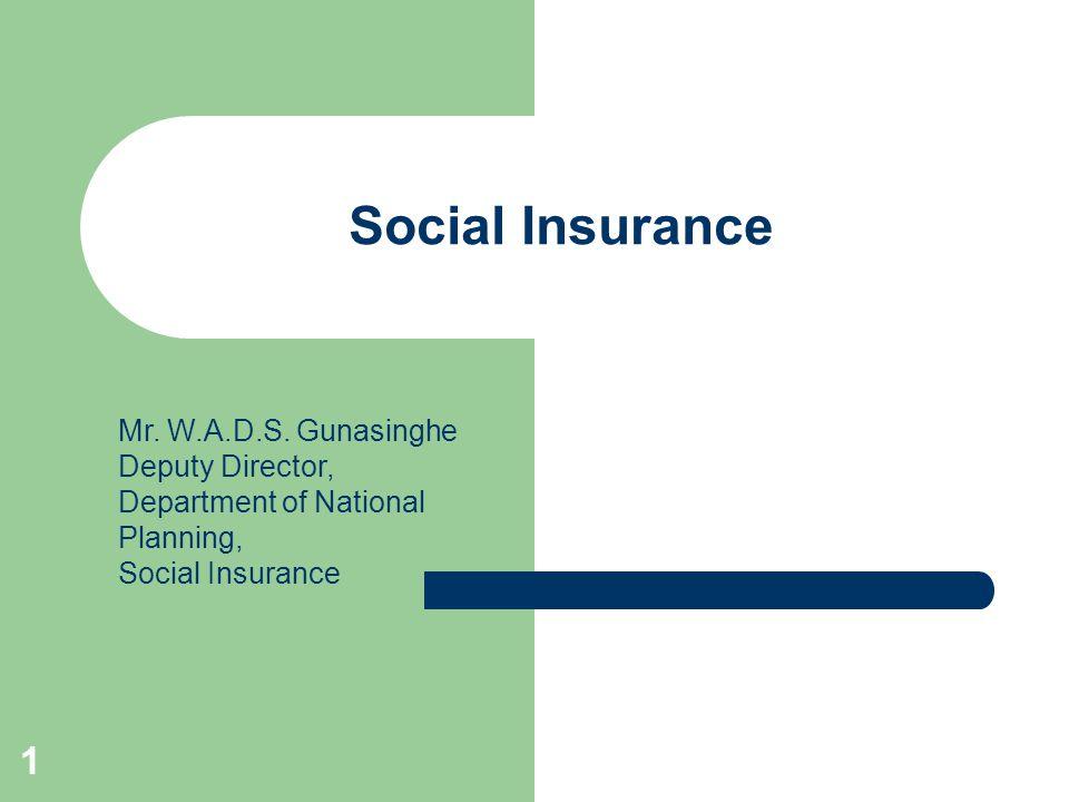 1 Social Insurance Mr. W.A.D.S.