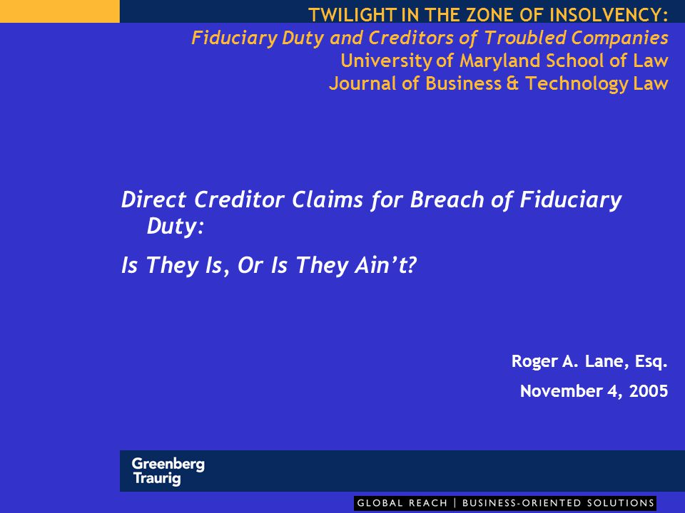 Direct Creditor Claims for Breach of Fiduciary Duty, cont'd Voting rights and related doctrines: direct claims for injunctive relief –Secured lender with stock pledge/proxy rights What if a charter amendment is adopted to bar action by stockholder written consent?