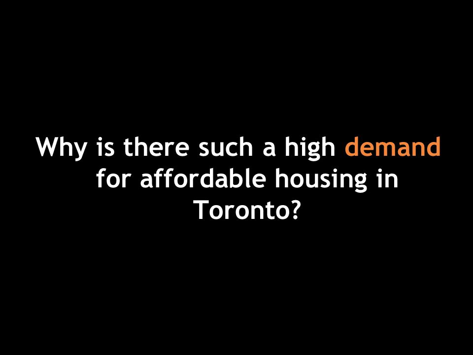 Why is there such a high demand for affordable housing in Toronto