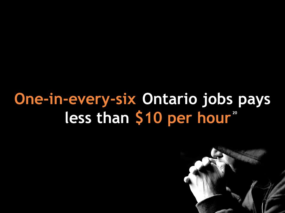 One-in-every-six Ontario jobs pays less than $10 per hour 20