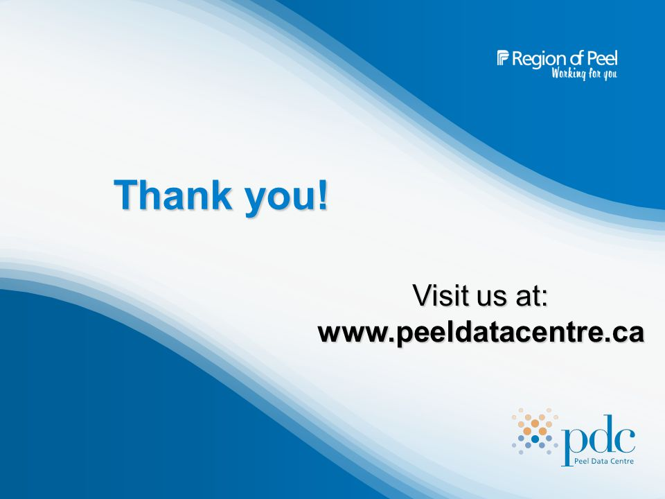 Thank you! Visit us at: www.peeldatacentre.ca