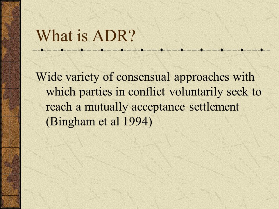 What is ADR.