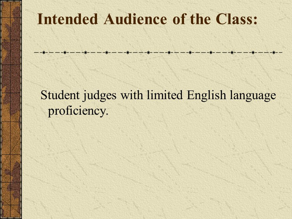 Intended Audience of the Class: Student judges with limited English language proficiency.