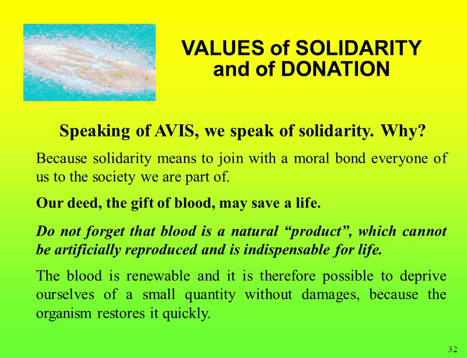 32 VALUES of SOLIDARITY and of DONATION Speaking of AVIS, we speak of solidarity.
