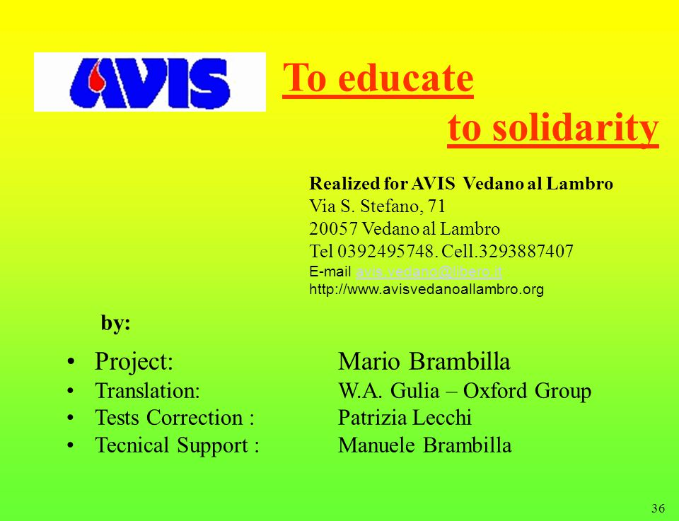 36 To educate to solidarity Project: Mario Brambilla Translation:W.A.