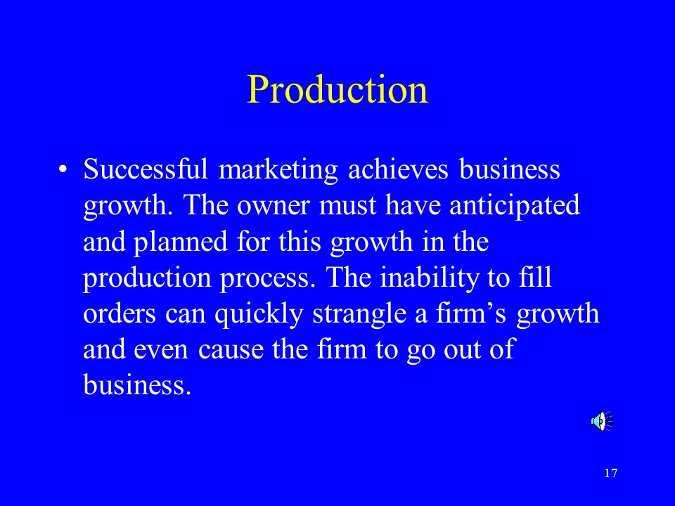 17 Production Successful marketing achieves business growth.