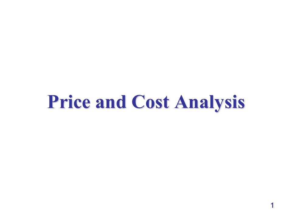 1 Price and Cost Analysis