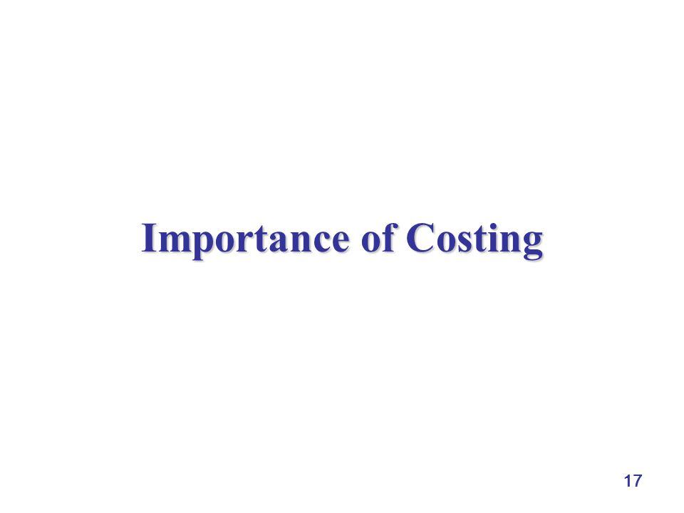 17 Importance of Costing
