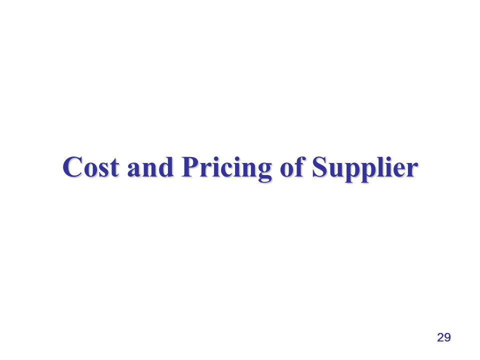 29 Cost and Pricing of Supplier